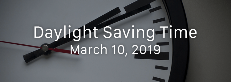 Daylight Saving Time DST beginning March 10, 2019
