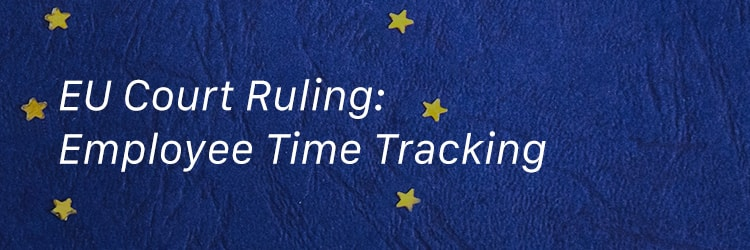 EU flag with court ruling regarding time tracking
